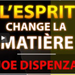 L'esprit change la matière: Soyez le changement que vous voulez voir dans le monde